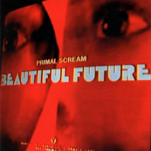 (2008) Primal Scream – Beautiful Future