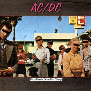 ACDC – Dirty Deeds done dirty cheap