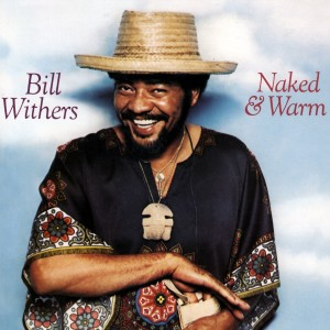 Bill Withers – Naked & Warm – Front
