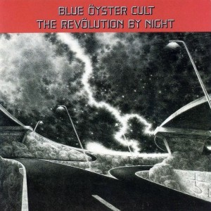 Blue Oyster Cult – The revolution by night