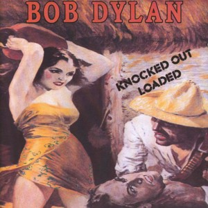 Bob Dylan – Knocked out Loaded