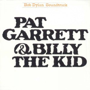 Bob Dylan – Pat Garrett&Billy the kid