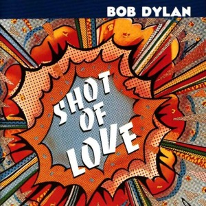 Bob Dylan – Shot of love