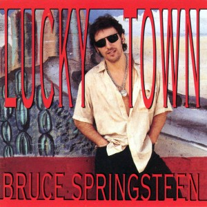 Bruce Springsteen – Lucky town