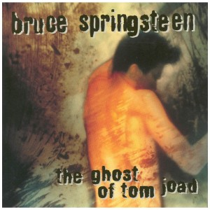Bruce Springsteen – The Ghost of tom joad