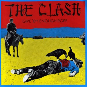 Clash – Give 'em enough rope