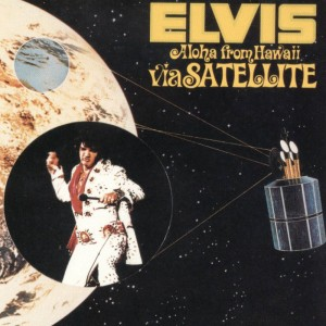 Elvis Presley – Aloha from satellite