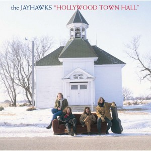 Jayhawks(the) – Hollywood town hall