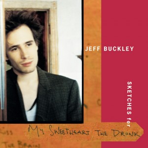 Jeff Buckley – Sketches for my sweethear the drunk