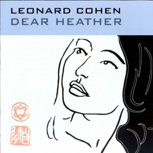 Leonard Cohen – Dear heather