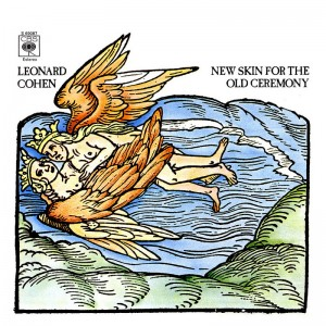 Leonard Cohen – New Skin for the old ceremony