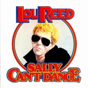 Lou reed -Sally can't dance