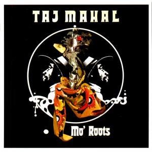 Taj Mahal – Mo'Roots