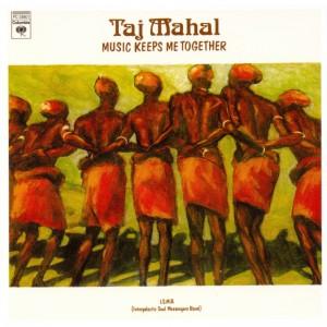 Taj Mahal – Music keeps me together