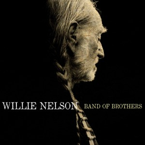 WILLIE NELSON – Band Of Brothers
