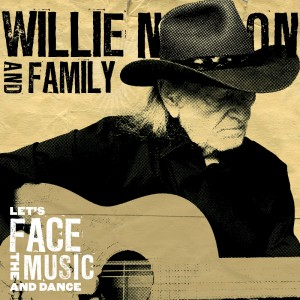 WILLIE NELSON – Let's Face The Music And Dance