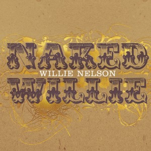 Willie Nelson – Naked Willie