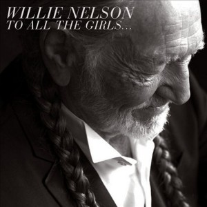 Willie Nelson – To all the girls