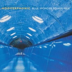 Hooverphonic – Blue Wonder Power Milk