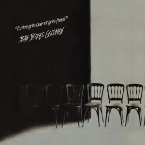 Jean-Jacques Goldman – Entre Gris Clair Et Gris FoncÇ
