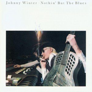 Johnny Winter – Nothin' But The Blues