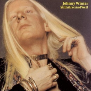 Johnny Winter – Still Alive And Well