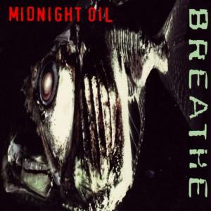 Midnight Oil – Breathe