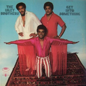 The Isley Brothers – Get Into Something