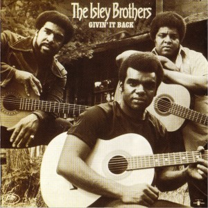The Isley Brothers – Givin' It Back