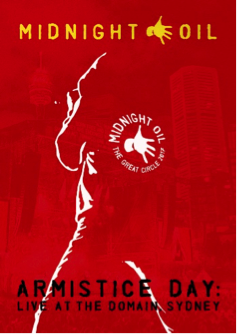 MIDNIGHT OIL : ARMISTICE DAY : LIVE AT THE DOMAIN, SYDNEY
