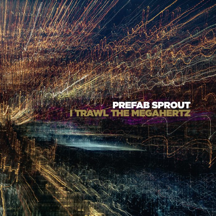 Prefab Sprout – « I Trawl the Megahertz