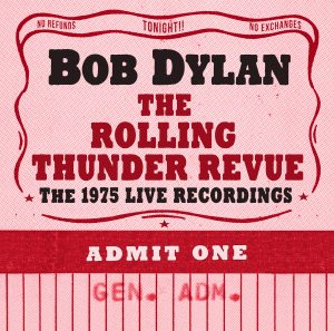 Bob Dylan – The Rolling Thunder Revue: The 1975 Live Recordings