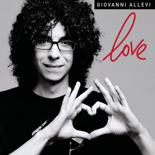 GIOVANNI ALLEVI, DAL 20 GENNAIO IL NUOVO ALBUM LOVE