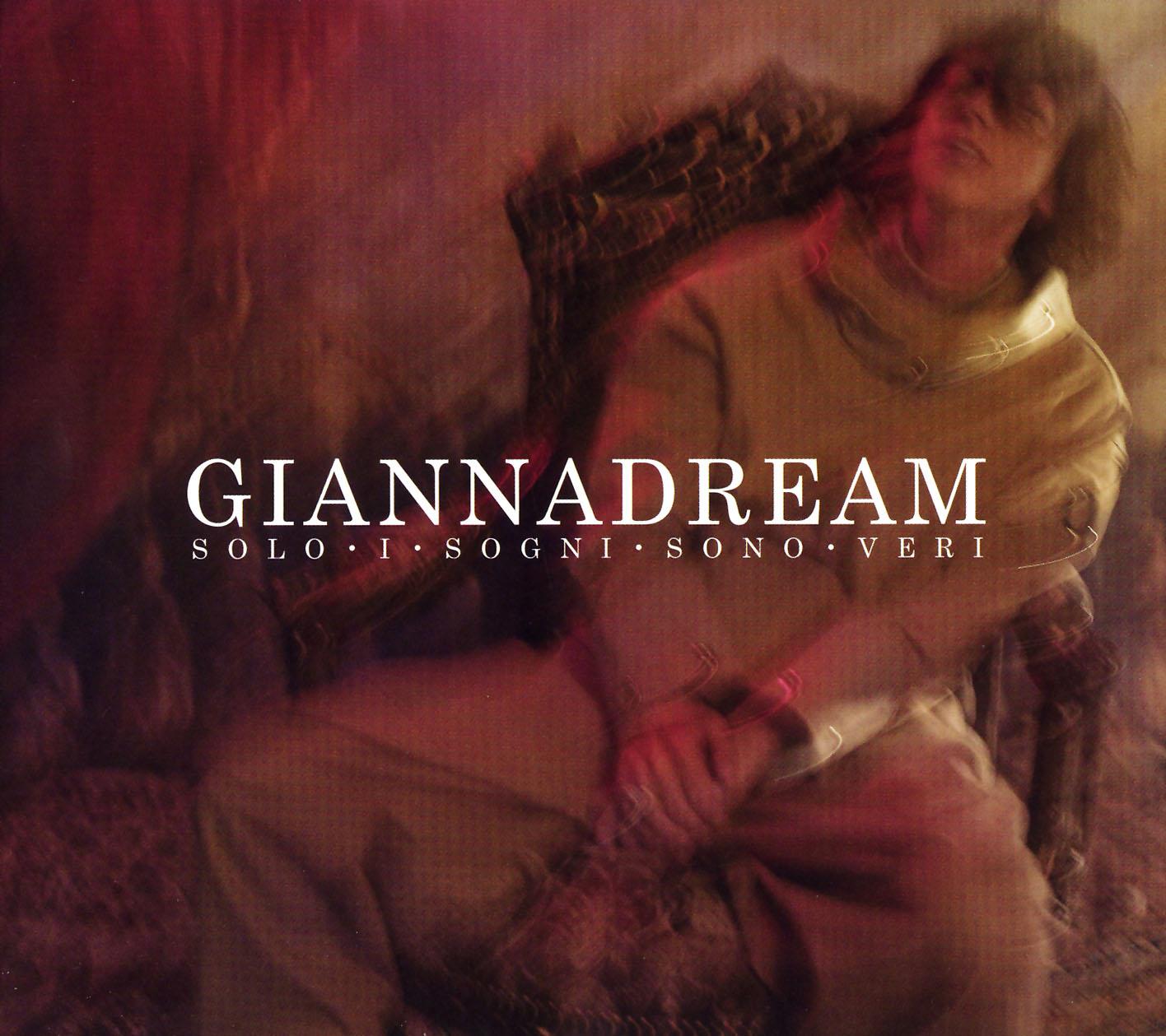 Giannadream – Solo I Sogni Sono Veri