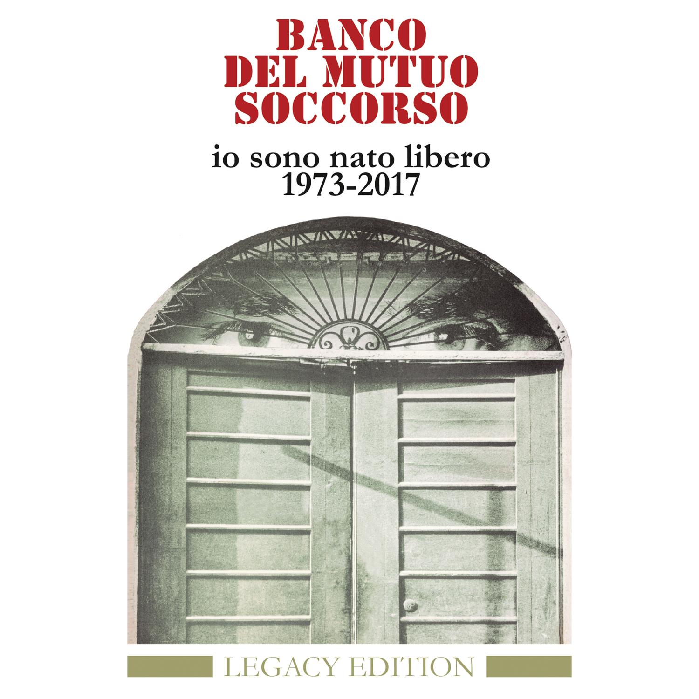 Banco Del Mutuo Soccorso Io Sono Nato Libero Legacy Edition