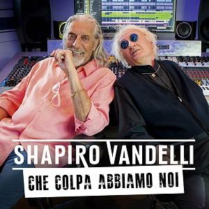 Che colpa abbiamo noi – Shel Shapiro , Maurizio Vandelli