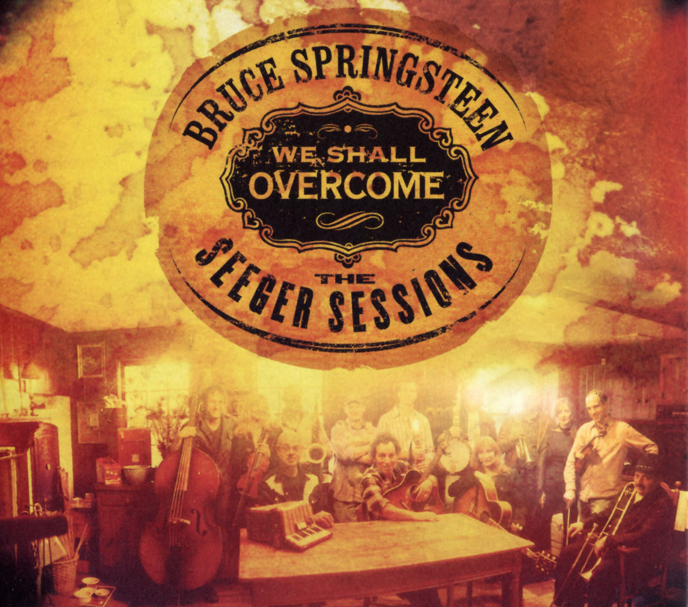We Shall Overcome The Seeger Sessions – American Land Edition
