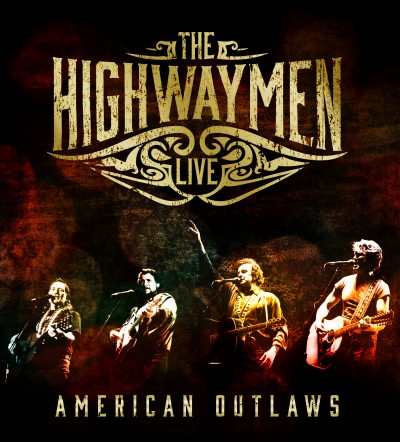 The Highwaymen Live – American Outlaws