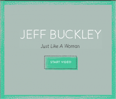 Il video interattivo di Just like a woman Jeff Buckley