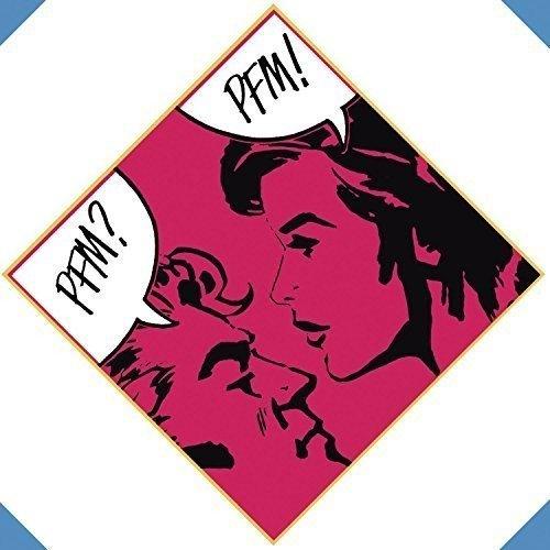 P.f.m? P.f.m! – l'introvabile undicesimo album della Premiata Forneria Marconi