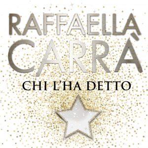 Chi l'ha detto – il nuovo brano inedito di Raffaella Carrà