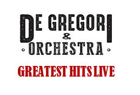 DE GREGORI & ORCHESTRA – GREATEST HITS LIVE
