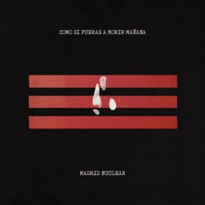 """LEIVA presenta """"Como si fueras a morir mañana"""", primer adelanto del directo: MADRID NUCLEAR"""