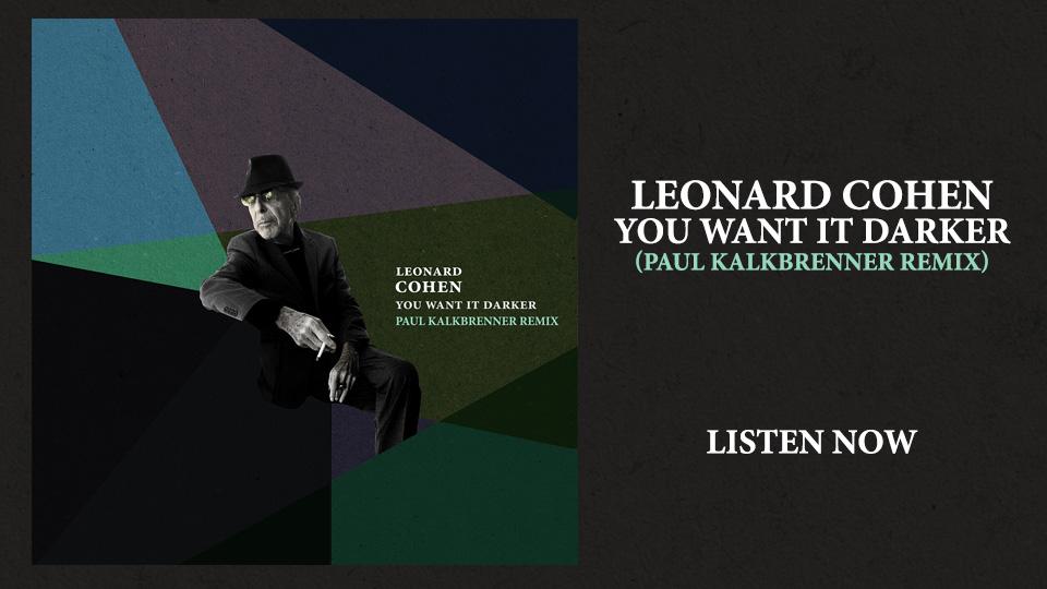 Leonard Cohen You Want It Darker (Paul Kalkbrenner Remix) - Listen Now