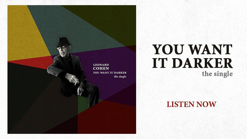 Leonard Cohen You Want It Darker - Listen Now