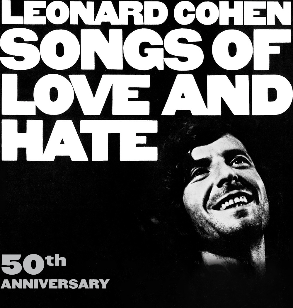 LEONARD COHEN - SONGS OF LOVE AND HATE - 50TH ANNIVERSARY