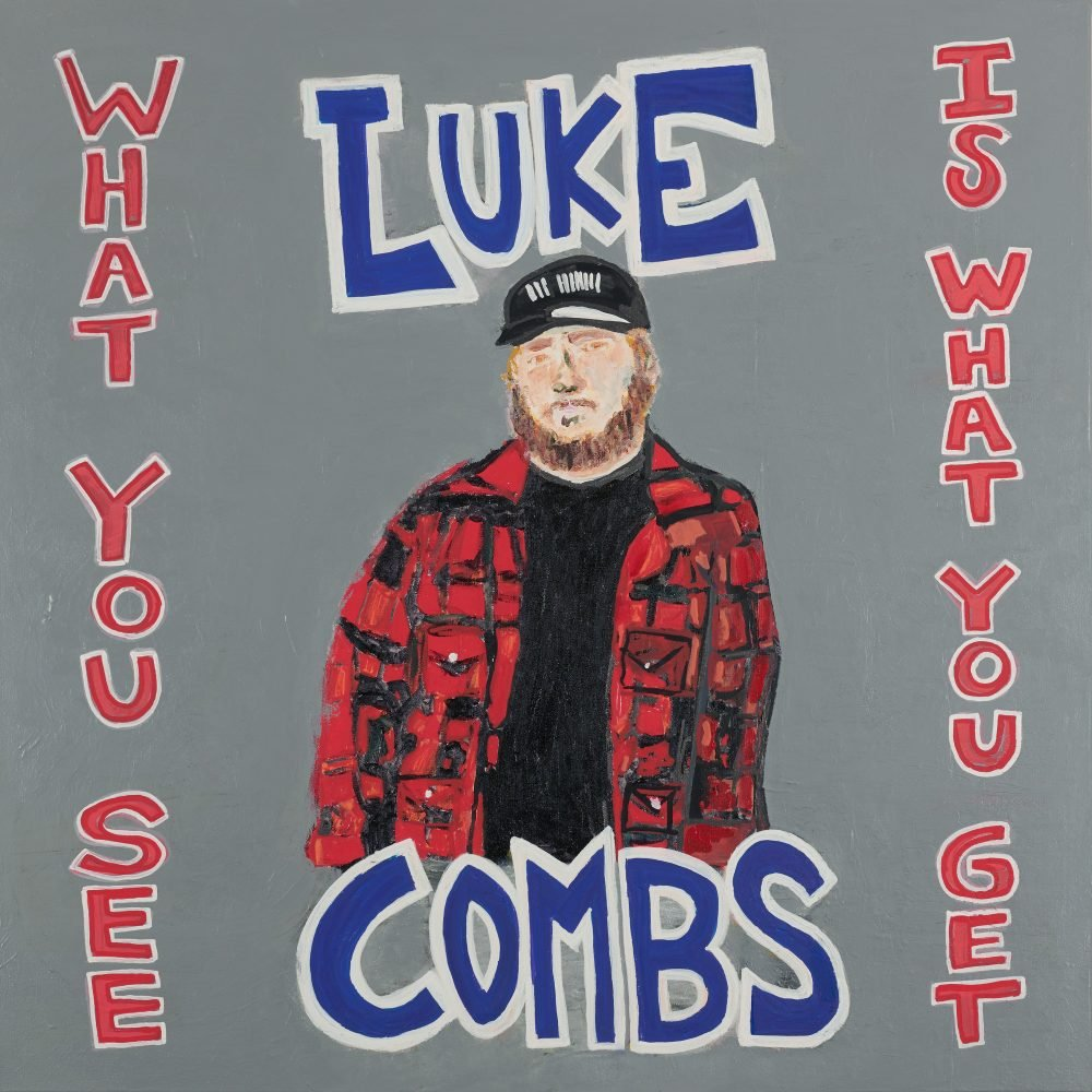 Image result for what you see is what you get luke combs