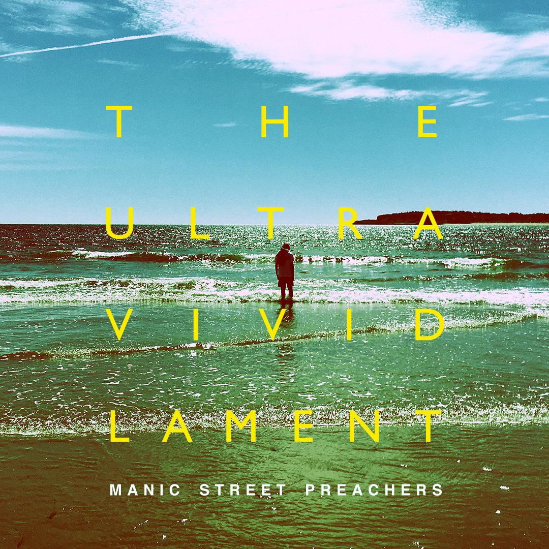 New album - 'The Ultra Vivid Lament' + U.K. Tour Pre-Sale - Manic Street Preachers