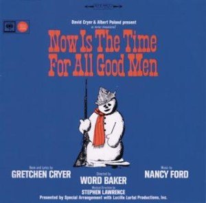 Now Is the Time for All Good Men – Original Off-Broadway Cast 1967