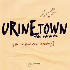 Urinetown The Musical – Original Broadway Cast Recording 2001